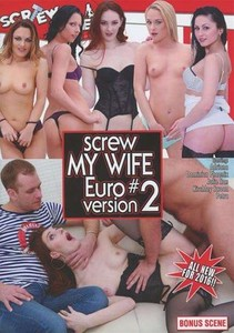 gfyi4eubzpqn Screw My Wife Euro Version 2